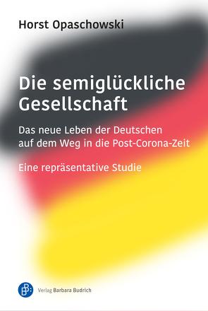 Die semiglückliche Gesellschaft von Opaschowski,  Horst
