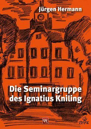 Die Seminargruppe des Ignatius Kniling von Hermann,  Jürgen