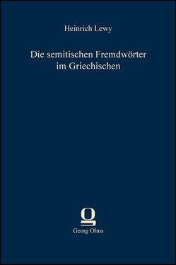 Die semitischen Fremdwörter im Griechischen von Lewy,  Heinrich