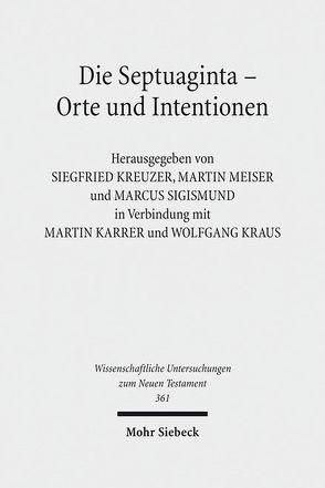 Die Septuaginta – Orte und Intentionen von Karrer,  Martin, Kraus,  Wolfgang, Kreuzer,  Siegfried, Meiser,  Martin, Sigismund,  Marcus
