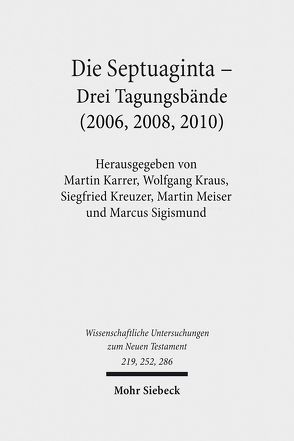Die Septuaginta von Karrer,  Martin, Kraus,  Wolfgang, Kreuzer,  Siegfried, Meiser,  Martin, Sigismund,  Marcus