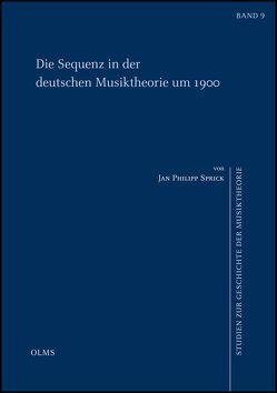Die Sequenz in der deutschen Musiktheorie um 1900 von Sprick,  Jan Philipp