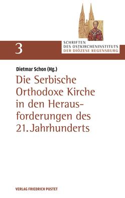 Die Serbische Orthodoxe Kirche in den Herausforderungen des 21. Jahrhunderts von Schön,  Dietmar