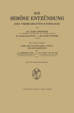 Die Seröse Entzündung von Eppinger,  Hans, Kaunitz,  Hans, Mark,  Hermann, Popper,  Hans, Wacek,  Anton von