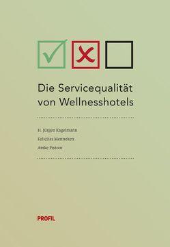 Die Servicequalität bei der Beantwortung von E-Mail-Anfragen im Wellnesshotel-Bereich von Kagelmann,  H Jürgen, Menneken,  Felicitas, Pistoor,  Amke