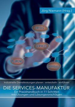 Die Services-Manufaktur von Niemann,  Jörg