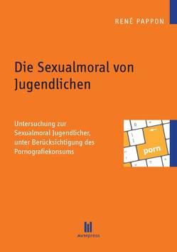 Die Sexualmoral von Jugendlichen von Pappon,  René