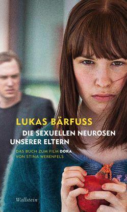 Die sexuellen Neurosen unserer Eltern von Bärfuss,  Lukas