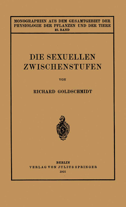 Die Sexuellen Zwischenstufen von Gildmeister,  M., Goldschmidt,  R., Goldschmidt,  Richard, Neuberg,  C., Parnas,  J., Ruhland,  W.