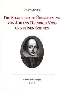 Die Shakespeare-Übersetzung von Johann Heinrich Voß und seinen Söhnen von Drewing,  Lesley