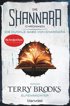 Die Shannara-Chroniken: Die dunkle Gabe von Shannara 1 – Elfenwächter von Brooks,  Terry, Helweg,  Andreas