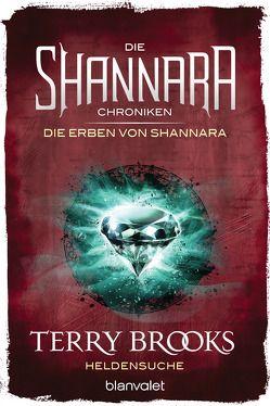 Die Shannara-Chroniken: Die Erben von Shannara 1 – Heldensuche von Brooks,  Terry, Tom,  Erna