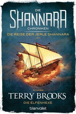Die Shannara-Chroniken: Die Reise der Jerle Shannara 1 – Die Elfenhexe von Brooks,  Terry, Helweg,  Andreas