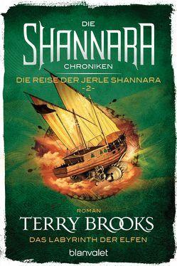 Die Shannara-Chroniken: Die Reise der Jerle Shannara 2 – Das Labyrinth der Elfen von Brooks,  Terry, Helweg,  Andreas