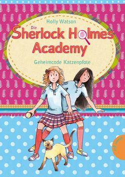 Die Sherlock-Holmes-Academy 2: Geheimcode Katzenpfote von Harvey,  Franziska, Jessler,  Nadine, Watson,  Holly