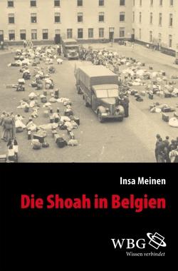 Die Shoah in Belgien von Meinen,  Insa