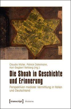 Die Shoah in Geschichte und Erinnerung von Mueller,  Claudia, Ostermann,  Patrick, Rehberg,  Karl-Siegbert