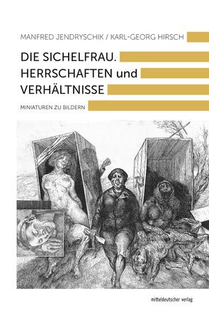 Die Sichelfrau von Hirsch,  Karl-Georg, Jendryschik,  Manfred