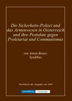 Die Sicherheits-Polizei und das Armenwesen in Oesterreich und ihre Postulate gegen Proletariat und Communismus – Geschichte