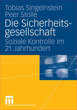 Die Sicherheitsgesellschaft von Singelnstein,  Tobias, Stolle,  Peer