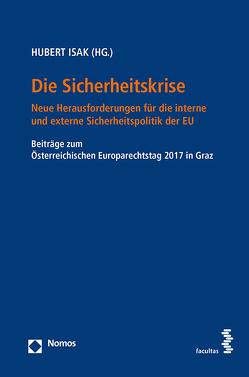 Die Sicherheitskrise – Neue Herausforderungen für die interne und externe Sicherheitspolitik der EU von Isak,  Hubert