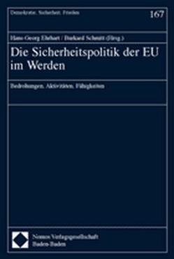Die Sicherheitspolitik der EU im Werden von Ehrhart,  Hans-Georg, Schmitt,  Burkard