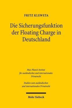 Die Sicherungsfunktion der Floating Charge in Deutschland von Kleweta,  Fritz
