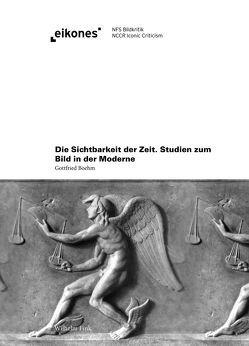 Die Sichtbarkeit der Zeit von Boehm,  Gottfried, Ubl,  Ralph