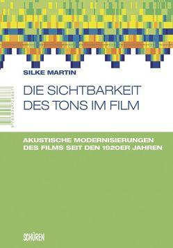 Die Sichtbarkeit des Tons im Film von Martin,  Silke