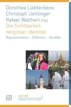 Die Sichtbarkeit religiöser Identität von Lüddeckens,  Dorothea, Uehlinger,  Christoph, Walthert,  Rafael