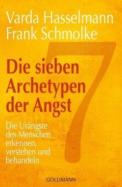 Die sieben Archetypen der Angst von Hasselmann,  Varda, Schmolke,  Frank