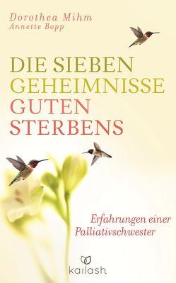 Die sieben Geheimnisse guten Sterbens von Bopp,  Annette, Mihm,  Dorothea