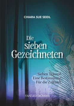 Die sieben Gezeichneten von Seidl,  Chiara Sue, Seidl,  Sabine