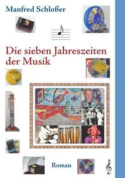Die sieben Jahreszeiten der Musik von Schlösser,  Manfred