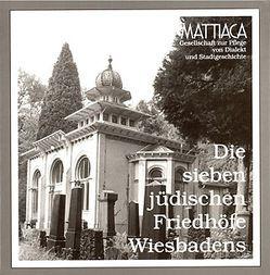 Die sieben jüdischen Friedhöfe Wiesbadens von Buschmann,  Hans G, Funk,  Birgit, Hohmann,  Bruno, Königsberger,  Peter, Leicher,  Günther, Vollmer,  Eva Ch