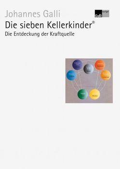 Die sieben Kellerkinder® – Erster Band: Die Entdeckung der Kraftquelle von Galli,  Johannes, Nemec,  Georg