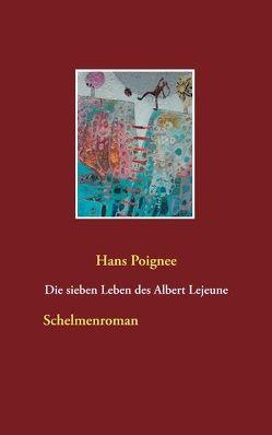 Die sieben Leben des Albert Lejeune von Poignée,  Hans