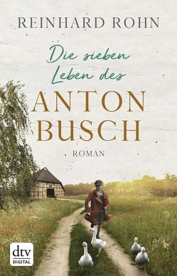 Die sieben Leben des Anton Busch von Rohn,  Reinhard