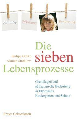 Die sieben Lebensprozesse von Gelitz,  Philipp, Strehlow,  Almuth