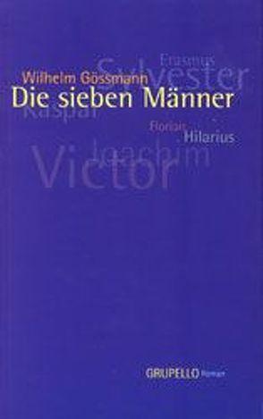 Die sieben Männer von Gössmann,  Wilhelm