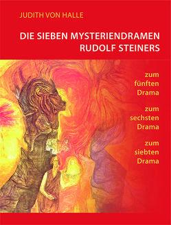 Die sieben Mysteriendramen Rudolf Steiners von von Halle,  Judith