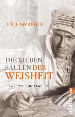 Die sieben Säulen der Weisheit von Lawrence,  Thomas Edward