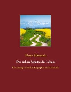 Die sieben Schritte des Lebens von Eilenstein,  Harry
