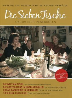 Die sieben Tische von Allert,  Tilmann, Banasiak,  Volker, Dilger,  Julia, Gößwald,  Udo, Hoffmann,  Barbara, Möst,  Oliver, Ploetz,  Florian von