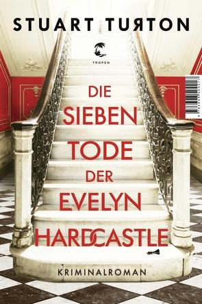 Die sieben Tode der Evelyn Hardcastle von Merkel,  Dorothee, Turton,  Stuart