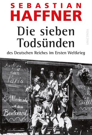 Die sieben Todsünden des Deutschen Reiches im Ersten Weltkrieg von Haffner,  Sebastian