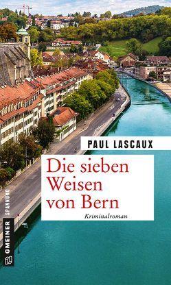 Die sieben Weisen von Bern von Lascaux,  Paul