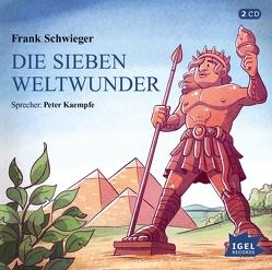 Die sieben Weltwunder von Kaempfe,  Peter, Schwieger,  Frank