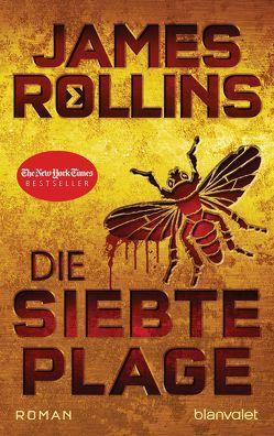 Die siebte Plage von Rollins,  James, Stöbe,  Norbert