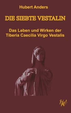 Die siebte Vestalin von Anders,  Hubert